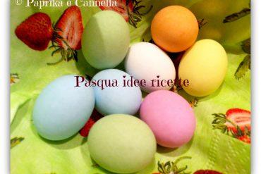 Idee ricette per Pasqua Paprika e Cannella Blog